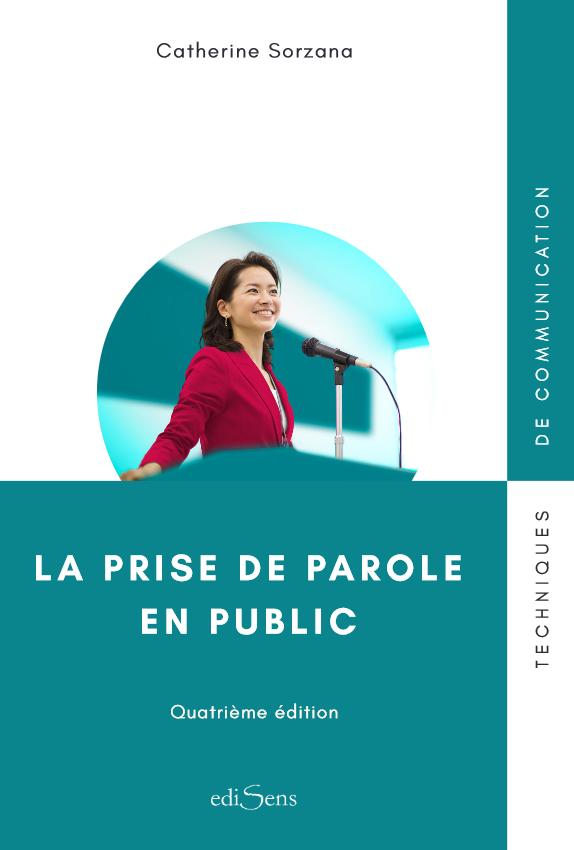 La prise de parole en public 3e édition - Catherine Sorzana